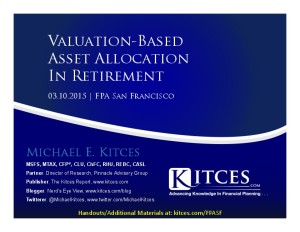 Valuation-Based Asset Allocation In Retirement - FPA San Francisco - Mar 10 2015 - Handouts