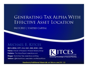 Generating Tax Alpha With Effective Asset Location - United Capital Webinar - Apr 13 2015 - Handouts