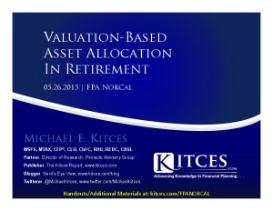 Valuation-Based Asset Allocation In Retirement - FPA NorCal - May 26 2015 - Handouts
