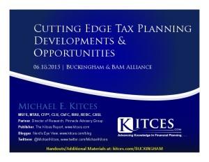 Cutting Edge Tax Planning Developments & Opportunities - Buckingham & BAM Alliance - Jun 18 2015 - Handouts