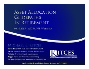 Valuation-Based Asset Allocation In Retirement - AICPA PFP Webinar - Jun 10 2015-Handouts