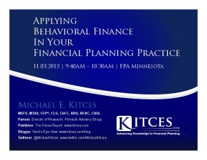 Applying Behavioral Finance In Your Financial Planning Practice - FPA Minnesota - Nov 3 2015 - Handouts