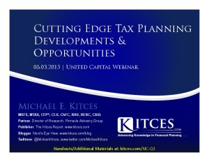 Cutting Edge Tax Planning Developments & Opportunities - United Capital Webinar - Aug 3 2015 - Handouts