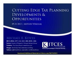 Cutting Edge Tax Planning Developments & Opportunities - MetLife Webinar - Sep 21 2015 - Handouts