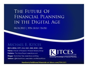 Future of Financial Planning in the Digital Age - FPA Gulf States - Aug 28 2015 - Handouts