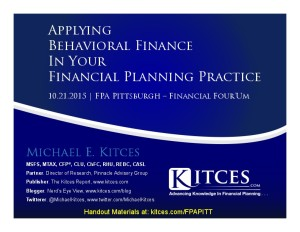 Applying Behavioral Finance In Your Financial Planning Practice - FPA Pittsburgh - Oct 21 2015 - Handouts