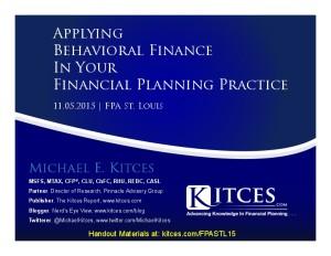 Applying Behavioral Finance In Your Financial Planning Practice - FPA St Louis - Nov 5 2015 - Handouts
