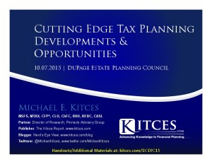 Cutting Edge Tax Planning Developments & Opportunities - DuPage Estate Planning Council - Oct 7 2015 - Handouts