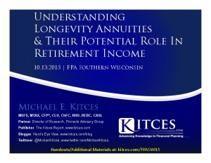 Understanding Longevity Annuities And Their Potential Role In Retirement Income - FPA S Wisconsin - Oct - Handouts