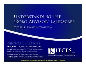 Understanding The Robo-Advisor Landscape - Franklin Templeton - Sep 30 2015 - Handouts