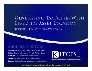 Generating Tax Alpha With Effective Asset Location - FPA S Wisconsin - Oct 13 2015 - Handouts
