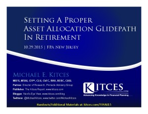 Setting A Proper Asset Allocation Glidepath In Retirement - FPA New Jersey - Oct 29 2015 - Handouts