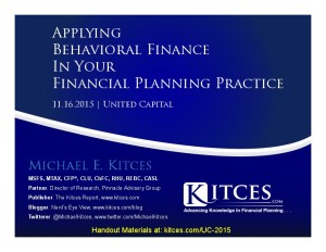 Applying Behavioral Finance In Your Financial Planning Practice - United Capital - Nov 16 2015 - Handouts