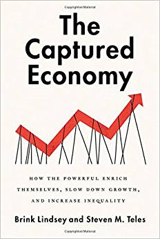 The Captured Economy by Brink Lindsey and Steven Teles