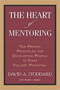 The Heart of Mentoring by David Stoddard