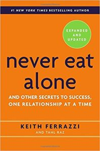 Never Eat Alone by Keith Ferrazi and Tahl Raz
