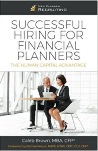 Successful Hiring For Financial Advisors by Caleb Brown
