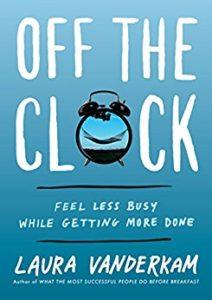 Off The Clock by Laura Vanderkam