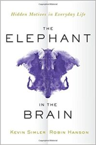 The Elephant in the Brain by Simler and Hanson