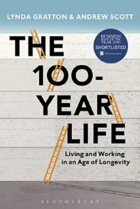 The 100-Year Life- Living and Working in an Age of Longevity by Lydna Gratton