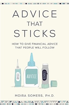 Advice That Sticks : How to give financial advice that people will follow