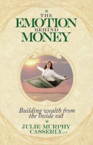 The Emotion Behind Money by Julie Murphy