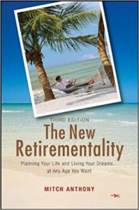 The New Retirementality - Planning Your Life and Living Your Dreams at Any Age You Want by Mitch Anthony