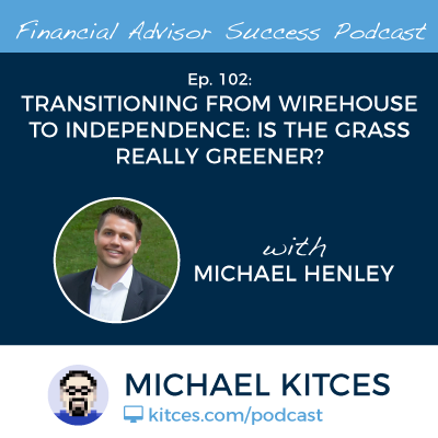Transitioning From Wirehouse To Independence: Is The Grass