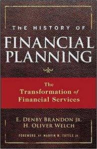 History of Financial Planning by Denby Brandon and Oliver Welch