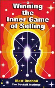 Winning the Inner Game of Selling by Matt Oeschli